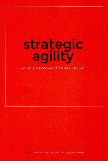 Strategic Agility – concurrentievoordeel in turbulente tijden